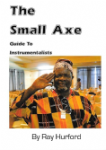 The Small Axe Guide To Instrumentalists - Ray Hurford - Book